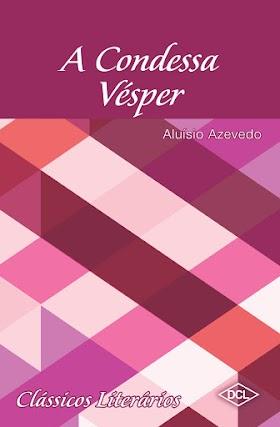 A Condessa Vésper - Aluísio Azevedo