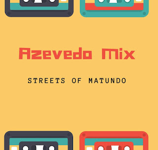 Azevedo Mix - Streets of Matundo