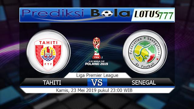PREDIKSI TAHITI VS SENEGAL Kamis 23 MEI 2019 23:00