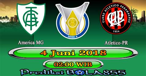 Prediksi Bola855 America MG vs Atletico-PR 4 Juni 2018
