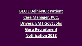 BECIL Delhi-NCR Patient Care Manager, PCC, Drivers, EMT Govt Jobs Guru Recruitment Notification 2018