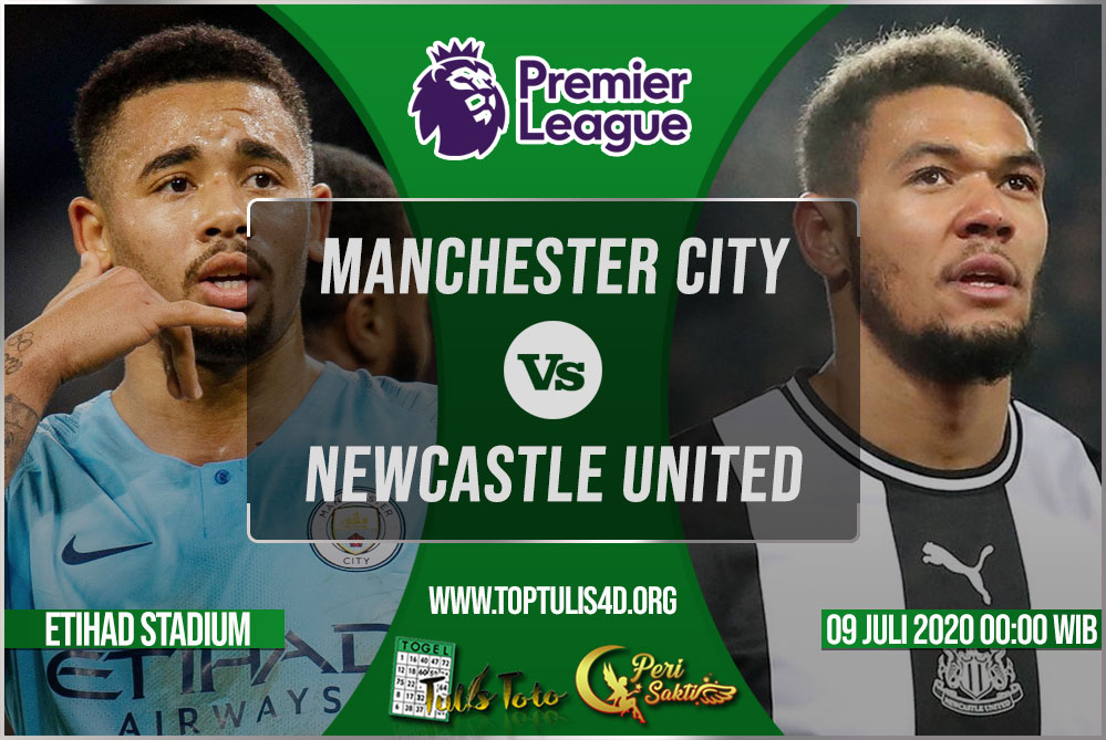 Prediksi Manchester City vs Newcastle United 09 Juli 2020
