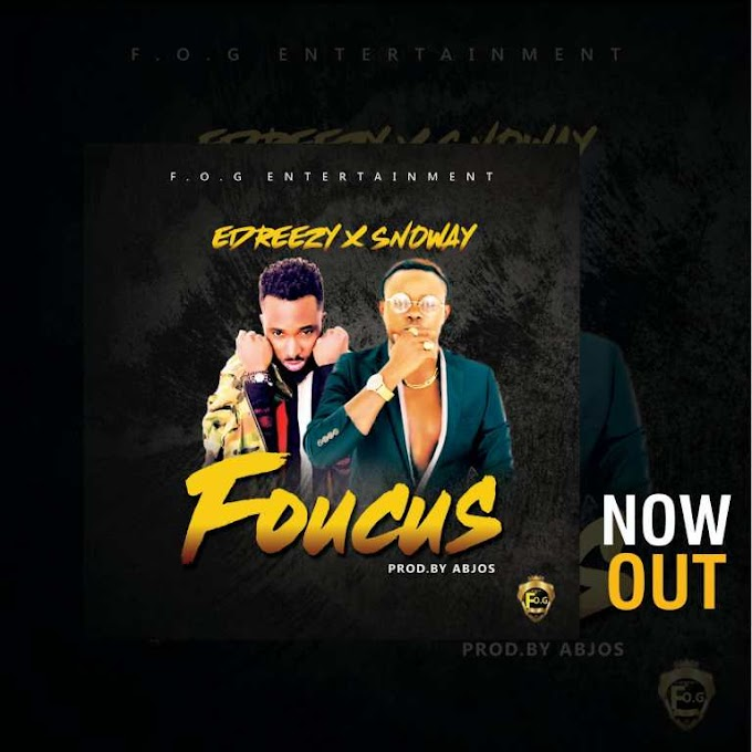 DOWNLOAD MP3: Edreezy x Snoway – Focus (Prod. By Abjos)