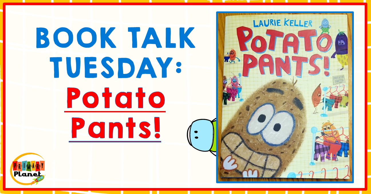 Picture of the Book Potato Pants with Text: Book Talk Tuesday Potato Pants