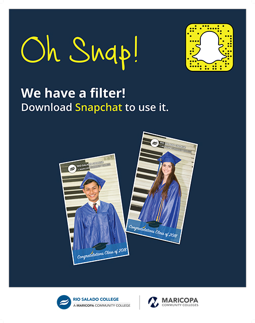 Alt text for poster¨ Poster featuring two student grad photos embedded in a Snapchat filter with Rio Salado logo and text: Congratulations Class of 2018.  Text on poster: Oh Snap!  We have a filter.  Download Snapchat to use it.