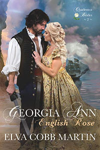 Georgia Ann ~ English Rose (Charleston Brides Book 2) by Elva Cobb Martin