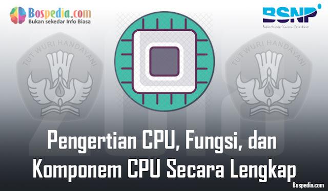 CPU merupakan salah satu bagian penting yang harus ada dalam perangkat komputer Pengertian CPU, Fungsi, dan Komponem CPU Secara Lengkap