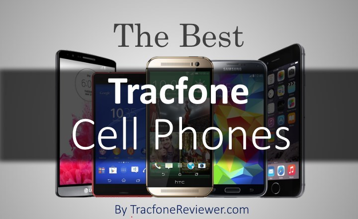 Tracfone Compatible Smartphones >> Tracfonereviewer 6 Best Tracfone Cell Phones 2019