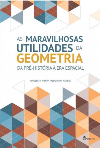 As Maravilhosas Utilidades da Geometria: da Pré-História à era Espacial