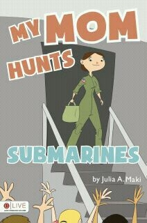 http://smile.amazon.com/Mom-Hunts-Submarines-Julia-Maki/dp/1613466447/ref=sr_1_4?ie=UTF8&qid=1456933202&sr=8-4&keywords=julia+maki
