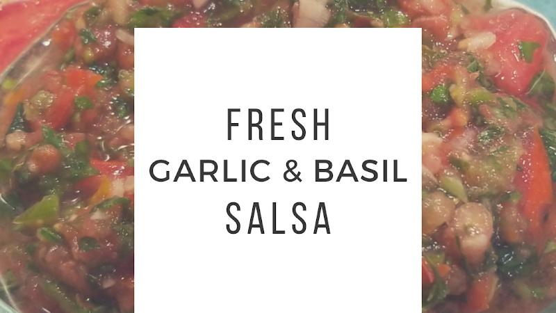 Fresh Garlic & Basil Salsa