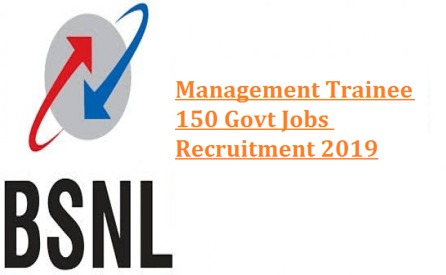 BSNL RECRUITMENT OF MANAGEMENT TRAINEE 2019 300 GOVT JOBS