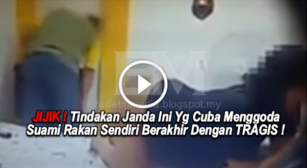 VIDEO: JIJIK ! Tindakan Janda Ini Yg Cuba Menggoda Suami Rakan Sendiri Berakhir Dengan TRAGIS !