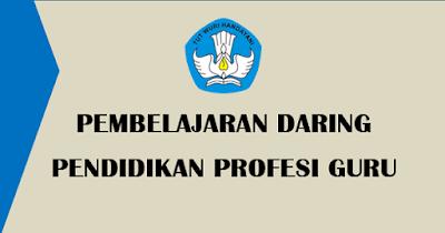 Informasi Cara dan Jadwal Pelaksanaan Pembelajaran Daring PPG 2018 Tahap 1 dan 2