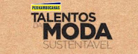 Concurso Cultural Pernambucanas 'Talentos da Moda Sustentável'