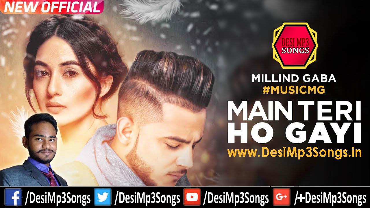 Main Teri Ho Gayi by Millind Gaba - Punjabi Mp3 Song Download