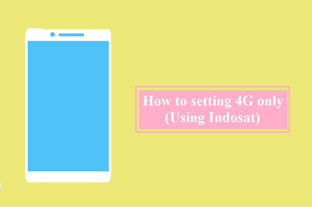 Cara Setting 4G Di Provider Indosat