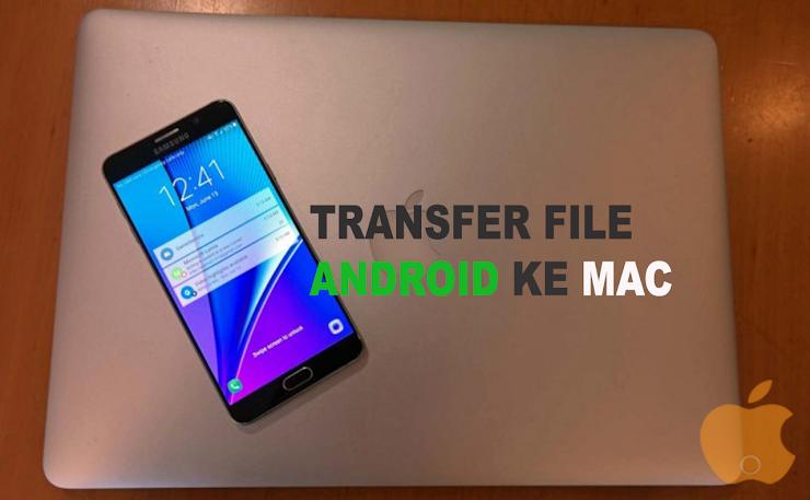 Cara Cepat dan Mudah Kirim File dari Mac ke Android [dan sebaliknya, Transfer File dari Android ke Mac]