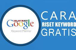 Cara Riset Keyword Dengan Google Keyword Planner Gratis [TUTORIAL]