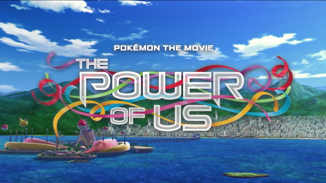 Anime Annoyances Recap Pokemon The Movie The Power Of Us 2018