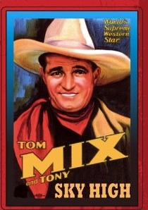 0569612f Buddies in the Saddle: Tom Mix, Sky High (1922)