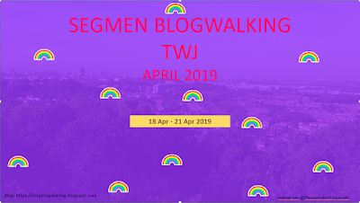 SEGMEN BLOGWALKING TWJ APRIL 2019, Blogger, Segmen Blogger, 2019,