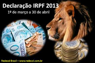 Entrega da Declaração de Imposto de Renda 2013 vai de 1º de março a 30 de abril