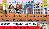 Madhya Pradesh Office of the Collector Recruitment 2017– Office Assistant cum Data Entry Operator
