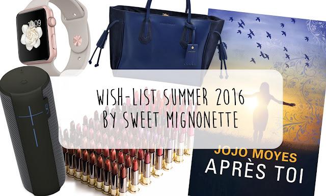 http://www.sweetmignonette.com/2016/07/wishlistsummer2016.html