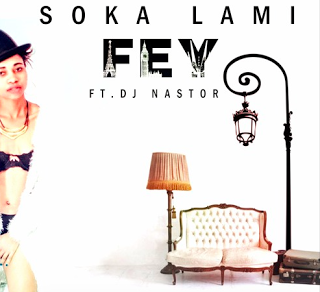 Fey ft. DJ Nastor - Soka Lami (Original Mix) [Download]