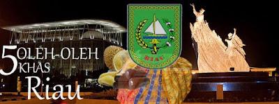 5 Oleh-Oleh Khas Riau
