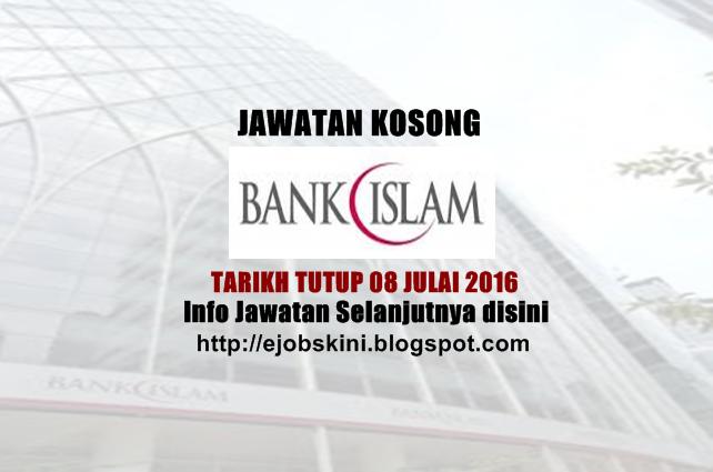 Jawatan Kosong di Bank Islam julai 2016