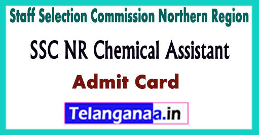 SSC NR Staff Selection Commission Northern Region Chemical Assistant Admit Card 2017 Time Table