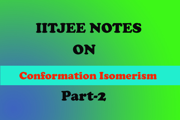 Conformational Isomerism Notes