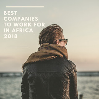 Best Companies to work for in Africa 2018 - World Bank Group, Chevron, Exxon Mobil, AfDB