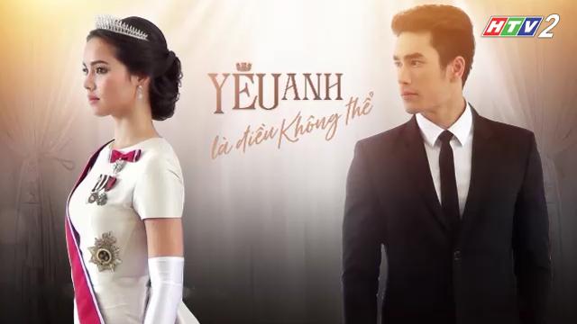Yêu Anh Là Điều Không Thể Trọn Bộ Tập Cuối (Phim Thái Lan HTV2 Lồng Tiếng)