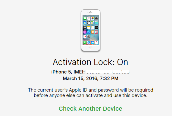 """If Activation Lock is enabled on the device then you will receive an """"Activation Lock: On"""" message"""
