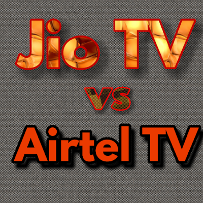 Jio TV vs Airtel TV comparison in detail