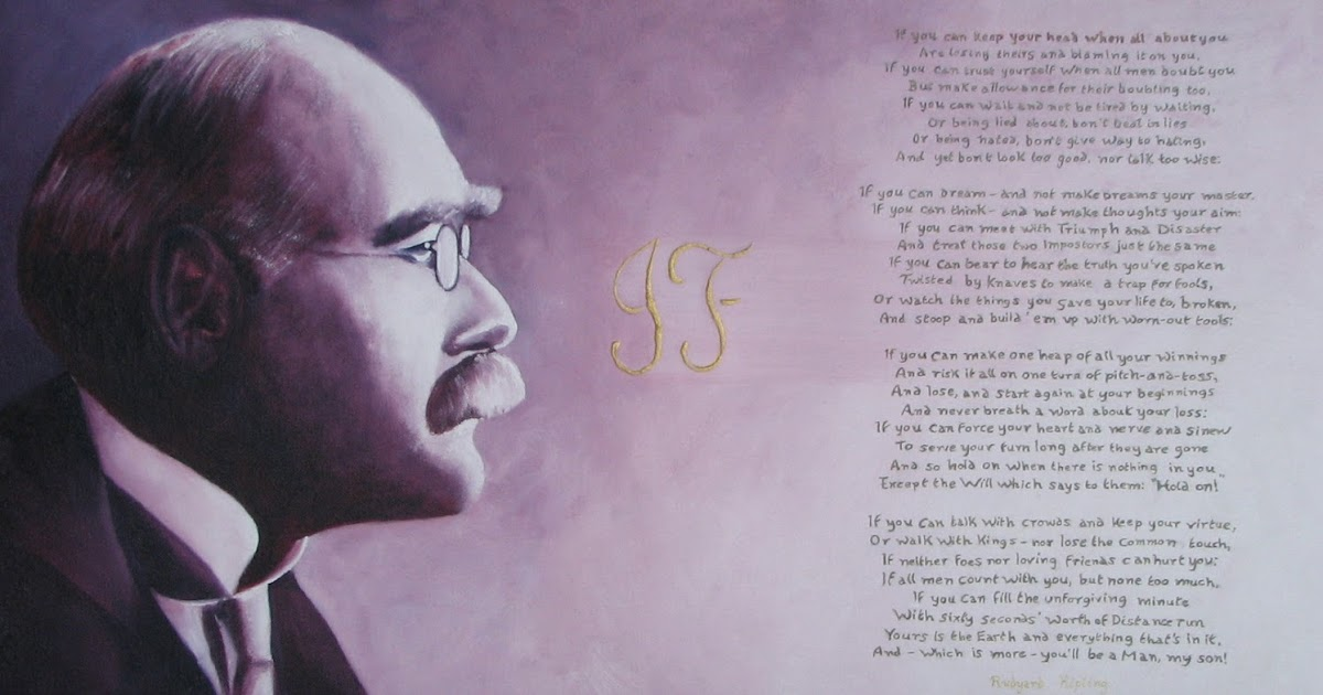 if by rudyard kipling essay the remarkable story behind rudyard kipling s if and the