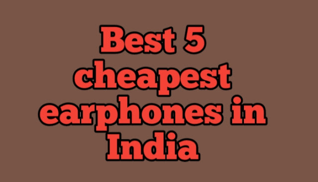 Best 5 cheapest earphones in India