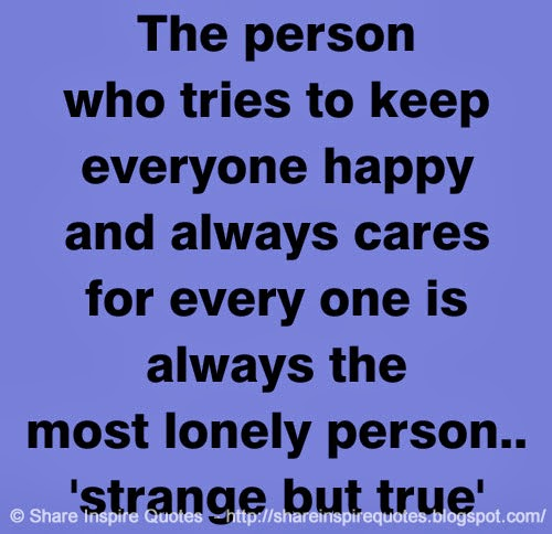 The Person Who Tries To Keep Everyone Happy And Always