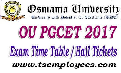 OU PGCET 2017 Exam Time Table  OU CET Entrance Exam Hall Tickets Download