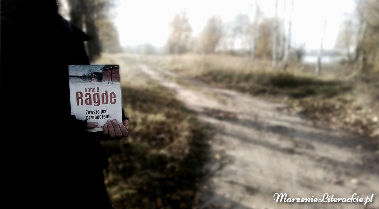 anne b ragde, zawsze jest przebaczenie, marzenie literackie