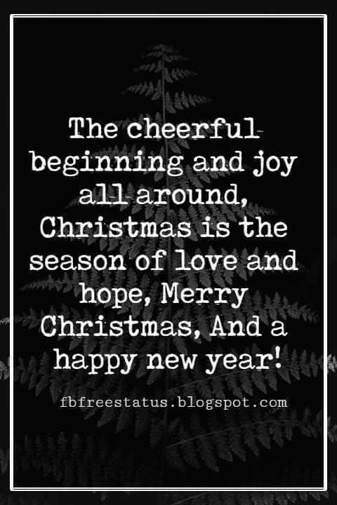Merry Christmas Wishes Text, The cheerful beginning and joy all around, Christmas is the season of love and hope, Merry Christmas, And a happy new year!