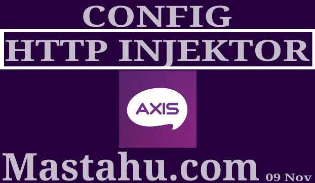 About Config HTTP Injektor Axis Hitz Fast Konek Free