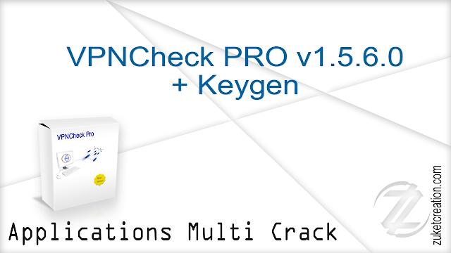 VPNCheck PRO v1.5.6.0 + Keygen   |  1.00 MB