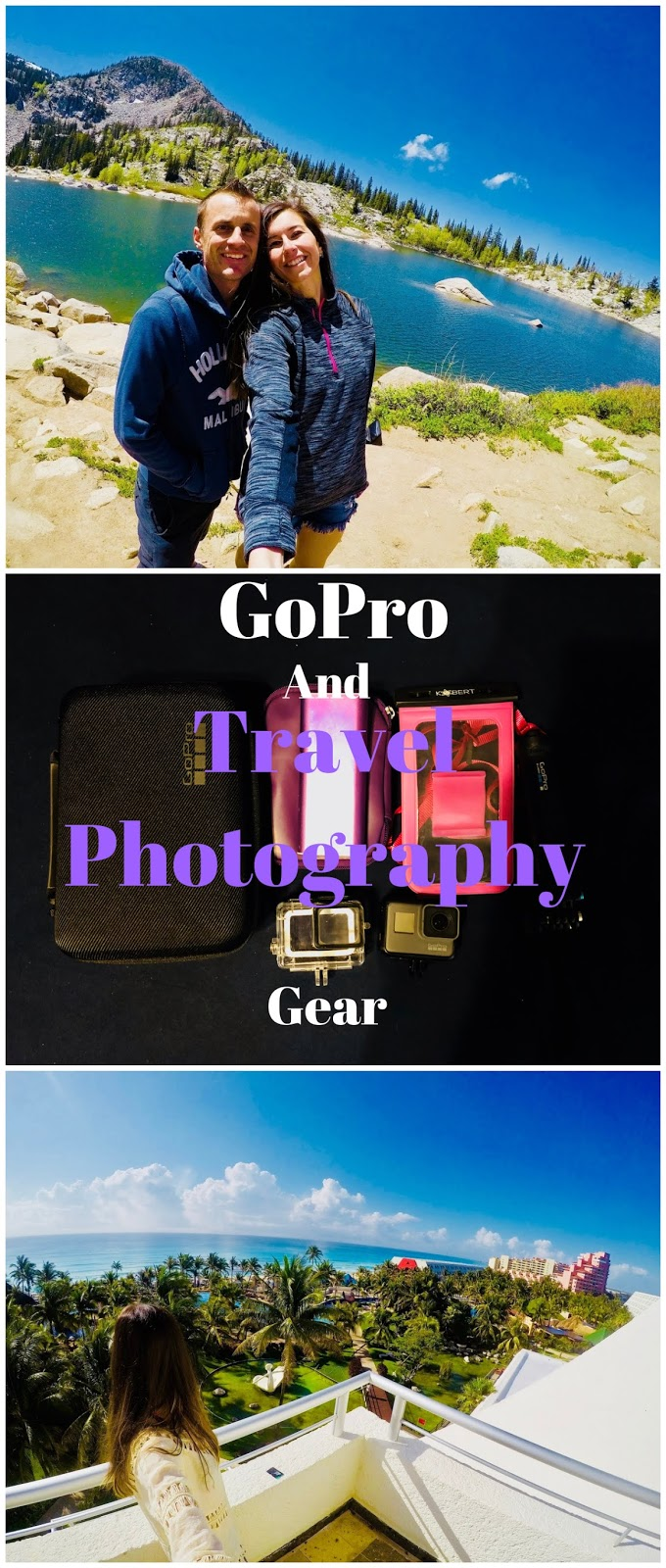 3-way mount, accessories, cameras I use, gopro, gopro cameras, gopro gear, gopro hero 5, gopro waterproof housing, iphone, iphone 8, my travel gear, selfie stick, travel gea, what to travel with,
