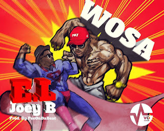 EL Ft Joey B - Wosa (Prod By PeeOnDaBeatz)