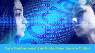 Cara Mengartikan Kode Biner Secara Online Tutorial Mengartikan Kode Biner Secara Online