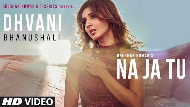 Na Ja Tu Lyrics - Dhvani Bhanushali